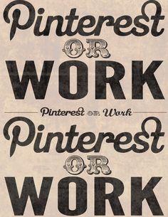 Pinterest or Work
