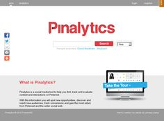 Pinalytics is a social media tool to help you find, track and evaluate content and interactions on Pinterest and the wider social web. With this information you will spot new opportunities, discover and reach new audiences, track conversions and gain the most return from Pinterest and the wider social web.