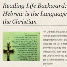 """""""Reading Life Backward: Why Hebrew is the Language of the Christian""""  SUCH a beautiful article.  Read it here: http://bit.ly/1jb2o1w"""