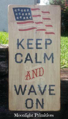 Keep Calm And Wave On, Patriotic, Americana, Flag