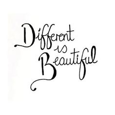Sure is. I spent most of my life feeling way too different. Today I am so proud to say that I AM DIFFERENT! X