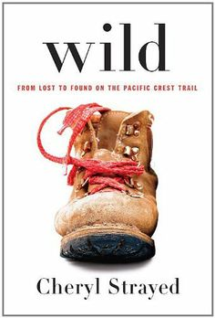 Wild (From Lost to Found on the Pacific Crest Trail) by Cheryl Strayed. $12.56. 338 pages. Author: Cheryl Strayed. Publisher: Knopf (March 20, 2012)