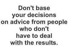 decis, wisdom, true, thought, inspir, quot, advic, thing, live
