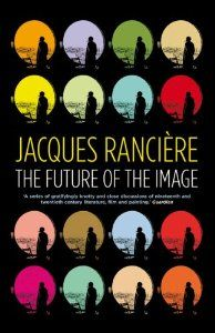 The Future of the Image: Jacques Rancière, Gregory Elliott