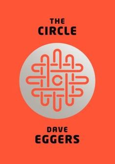 Book 103: The Circle by Dave Eggers