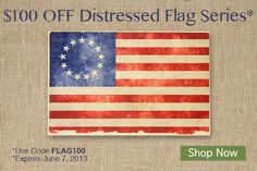 $100 OFF Distressed Flags on Wood!