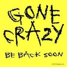 Gone crazy be back soon | Anonymous ART of Revolution