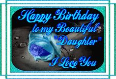birthday quotes for daughter | happy birthday daughter graphics and comments
