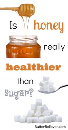 Is honey really healthier than sugar?