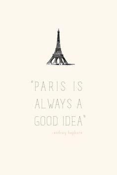 "iPhone wallpaper from Miss Blaser :: ""Paris is always a good idea"" - Audrey Hepburn (in Sabrina)"