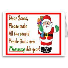 Hilarious Pharmacist Christmas Cards http://www.zazzle.com/pharmacist_christmas_cards_gifts-137074107087944748?rf=238282136580680600