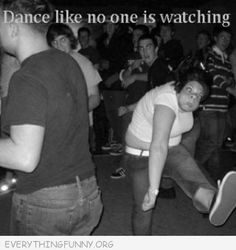 funny caption dance like nobody is watching