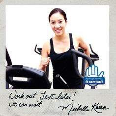 """Reason 93 #ItCanWait via Michelle Kwan: """"Work out, text later! It can wait."""" Take the pledge to never text and drive again at itcanwait.com"""