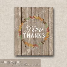 Give Thanks Rustic Fall Sign Thanksgiving by SimplyPutPrintables, $8.50