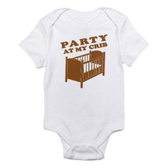 """Party At My Crib!"" onesie, too cute"