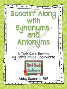 Scootin Along with Synonyms and Antonyms 36 Synonym and Antonym Task Cards from Third Grade Bookworm on TeachersNotebook.com (24 pages)