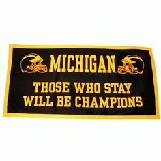 """University of Michigan """"Those who stay will be champions"""" banner"""