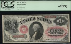 1875, One Dollar FR 20 Large Size Legal - PCGS 62 PPQ.  Smokin deal!