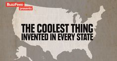 Coolest thing invented in each state. #goodtoknow