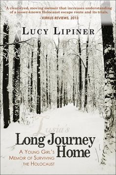 Long Journey Home: A Young Girl's Memoir of Surviving the Holocaust by Lucy Lipiner, http://www.amazon.com/dp/B00H6QVRNU/ref=cm_sw_r_pi_dp_-cJLtb145R9BC