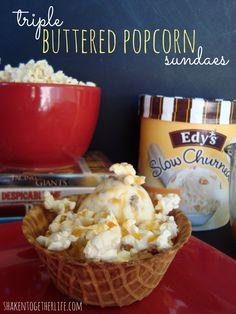 triple buttered popcorn sundaes - good for a family movie night! famili movi