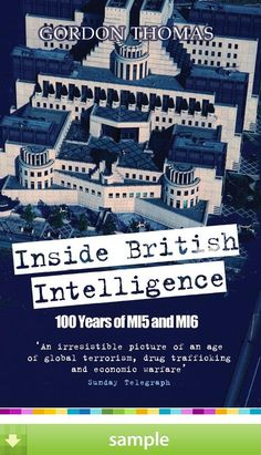 'Inside British Intelligence - 100 years of history of MI5 and MI6' by Gordon Thomas - Download a free ebook sample and give it a try! Don't forget to share it, too.