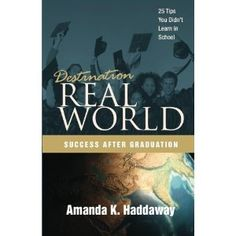 The real world can be a scary place, but it doesn't have to be if you know how to prepare. Let Destination Real World: Success after Graduation guide you through writing a résumé, being successful at those job interviews, impressing your new boss, renting a place to live, dealing with stress, building a personal brand and so much more.