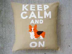 Keep Calm and Corgi On - Applique Throw Pillow Cover