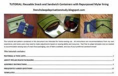 The linked pdf will show you how to make these reusable snack and sandwich bags: