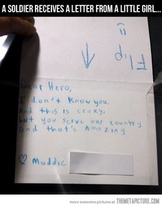 """Dear Hero, I don't know you and this is crazy. But you serve our country, and that's amazing. <3 Maddie"" this is adorable"