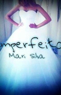 "Ler ""Imperfeita."" -  #wattpad #romance #Book"
