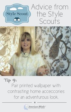 Pair printed wallpaper with contrasting home accessories for an adventurous look.   Learn more from the Style Scouts at AmericanBlinds.com!