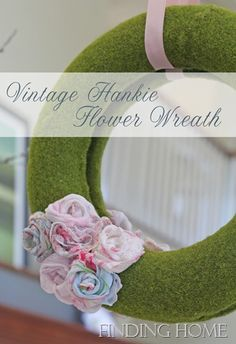 Vintage Hankie Flower Wreath from Finding Home (findinghomeonline.com)  Oh, I can't wait to try this on my recently inherited 3 million vintage hankies!!  Well, maybe just a tad less than 3 million, ha!