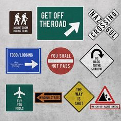 """LotR traffic signs... I wish. // Hahahahahaha!!! """"Go back to the shadow..."""" If I ever have a private drive or something, these are going up as actual signs!"""