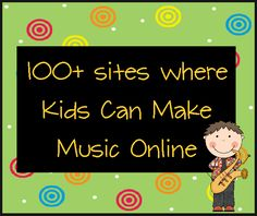 100+ sites for kids to play/compose music online.  All free!  livebinders.com/p...