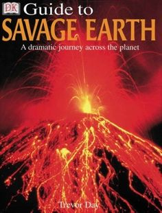 DK Guide Savage Earth is a remarkable account of our planet's structure and the process that shaped it.
