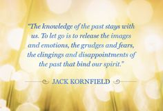 Quote About Forgiveness - Quote About Moving On - Jack Kornfield Quote - Oprah.com
