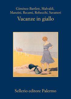 Vacanze in giallo, una raccolta di emozioni da portare anche sotto l'ombrellone.