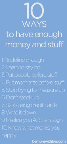 10 Ways to Have Enough Money and Stuff