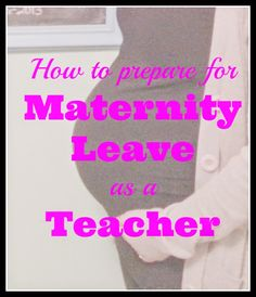 How to prepare for maternity leave as a teacher