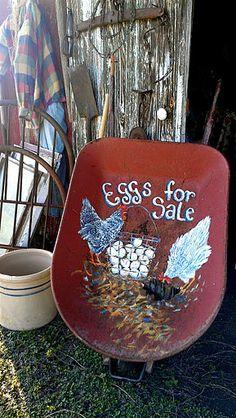 eggs for sale backyard chicken, painted chickens, paint chicken, wheelbarrow yard art, paint craft, front yards, farm garden art, chicken art, egg