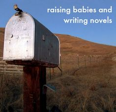 On raising babies, and writing novels--and why it's worth doing both for this mom.