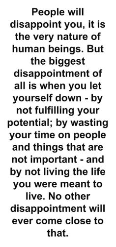 Don't Disappoint Yourself.