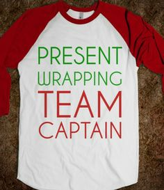 PRESENT WRAPPING TEAM CAPTAIN #Christmas #holiday #winter
