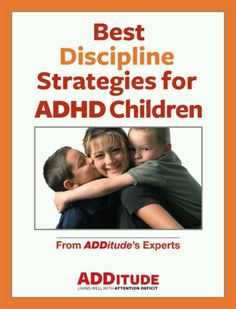 Discipline strategies for ADHD kids (Search the Additude website - many helpful articles)
