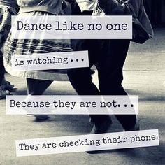 #Dance like no one is watching....