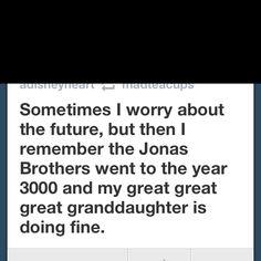 HAHAHA <3 Jonas brothers