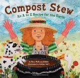 Compost Stew- A to Z Recipe for the Earth kid books, compost stew, reading levels, garden kids, garden features, earth day, worm composting, children book, reading activities