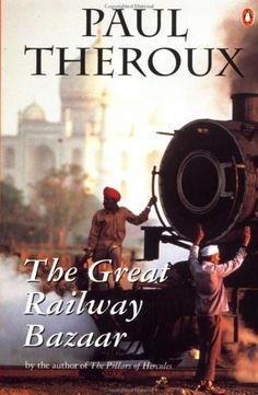 Great Railway Bazaar Top Travel Books  www.untravelledpaths.com