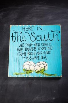southern crafts, sweet tea saying, southern sign, simpli southern, facial scrubs, simply southern, mason jars, family signs, front porches